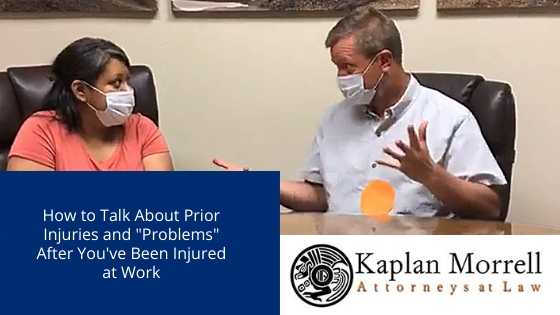 "How to Talk About Prior Injuries and ""Problems"" After You've Been Injured at Work"